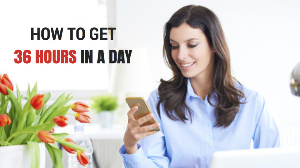 how-to-36-hours-in-a-day